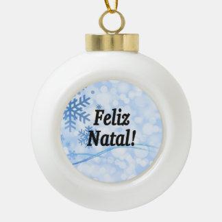 Feliz Natal! Merry Christmas in Portuguese bf Ceramic Ball Christmas Ornament