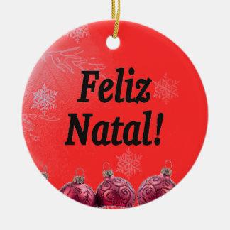 Feliz Natal! Merry Christmas in Portuguese bf Ceramic Ornament