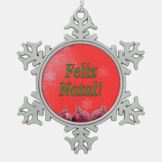 Feliz Natal! Merry Christmas in Portuguese gf Snowflake Pewter Christmas Ornament