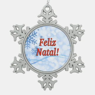 Feliz Natal! Merry Christmas in Portuguese rf Snowflake Pewter Christmas Ornament
