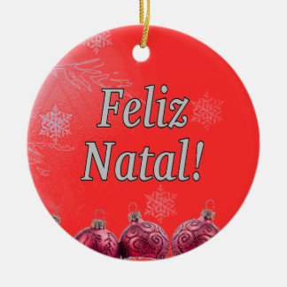 Feliz Natal! Merry Christmas in Portuguese wf Ceramic Ornament