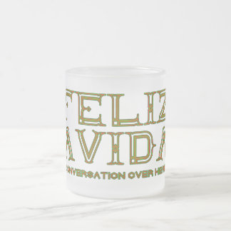 FELIZ NAVIDAD Better Conversation Over Here Anyway Frosted Glass Coffee Mug