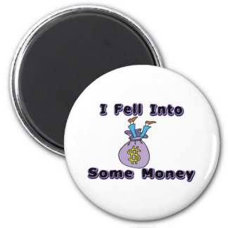 Fell Into Money 2 Inch Round Magnet
