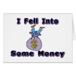 Fell Into Money Greeting Card