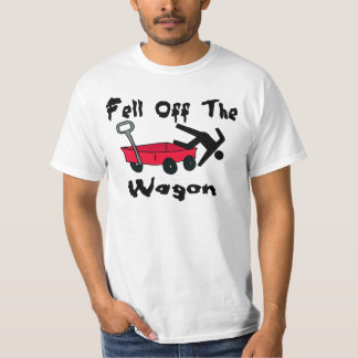 Fell Off The Wagon Tee Shirt