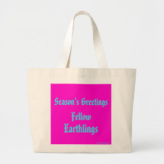 """""""Fellow Earthlings"""" Funny Pink Merry Xmas Holiday Large Tote Bag"""