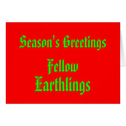 """""""Fellow Earthlings"""" Funny Red/Green Merry Xmas Card"""
