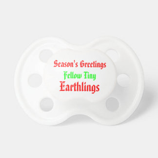"""Fellow Earthlings"" Funny Red/Green Merry Xmas Pacifier"