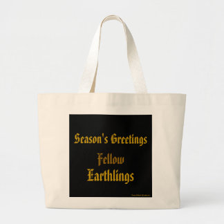 """""""Fellow Earthlings"""" Gold/Black Funny Merry Xmas Large Tote Bag"""