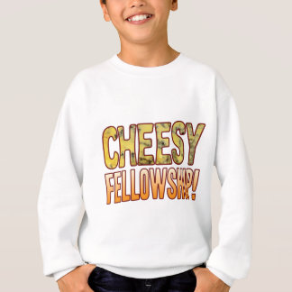 Fellowship Blue Cheesy Sweatshirt