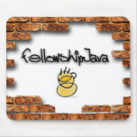 Fellowship Java Mouse Pad