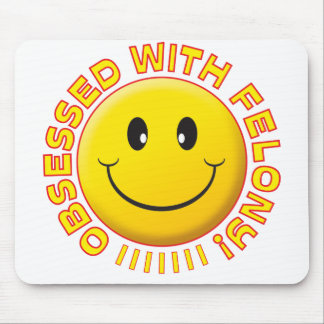 Felony Obsessed Smile Mouse Pad