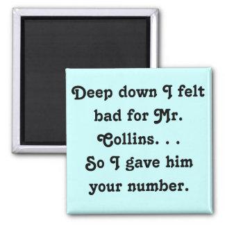 Felt Bad for Mr. Collins Design Magnets