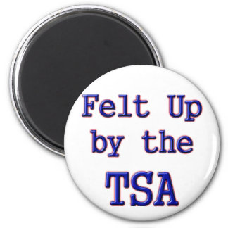 Felt Up by the TSA 2 Inch Round Magnet