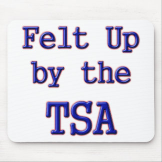 Felt Up by the TSA Mouse Pad