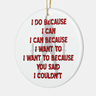 Fem Weightlifting I Do Because You Said Couldn't Ceramic Ornament