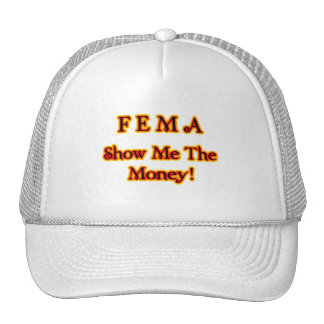 FEMA Show Me The Money! Fire Text Trucker Hat