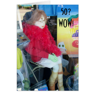 FEMALE 50th BIRTHDAY FUN-MANNEQUIN STYLE Greeting Cards