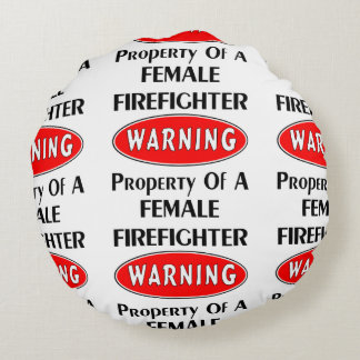 Female Firefighter Property Round Pillow