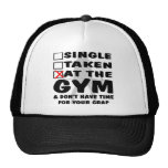 Female Single Taken At The Gym And Don't Have Time Trucker Hat