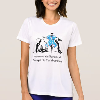 femalerunner, Norawas de RaramuriAmigos de Tara... Shirt