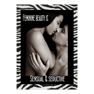 Feminine Beauty is Sensual & Seductive Poster