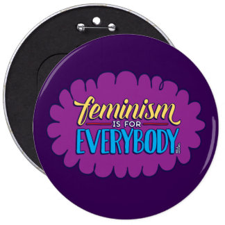 Feminism is for Everybody - 6inch Button