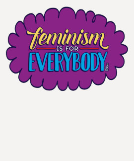 Feminism is for Everybody Fitted 3/4 Sleeve Shirt