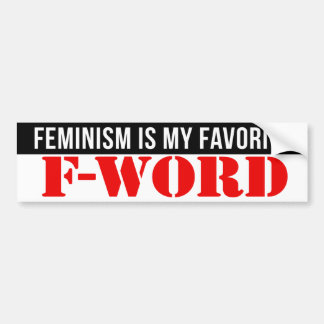 Feminism is my favorite F-word - Feminist Bumper S Bumper Sticker