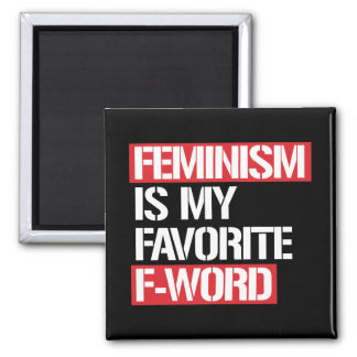 Feminism is my Favorite F-word - -  white - Magnet