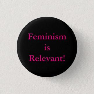 Feminism Is Relevant! Design 2 Button