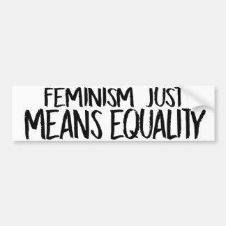 Feminism just means equality - Feminist Bumper Sti Bumper Sticker