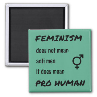 Feminism pro human quote inspirational 2 inch square magnet