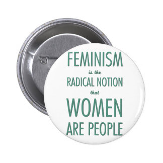Feminism: The Radical Notion that Women are People 2 Inch Round Button