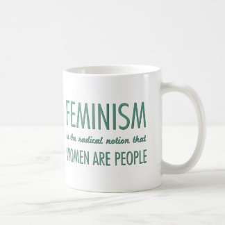 Feminism: The Radical Notion that Women are People Coffee Mug