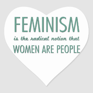 Feminism: The Radical Notion that Women are People Heart Sticker