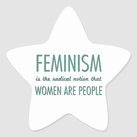 Feminism: The Radical Notion that Women are People Star Sticker