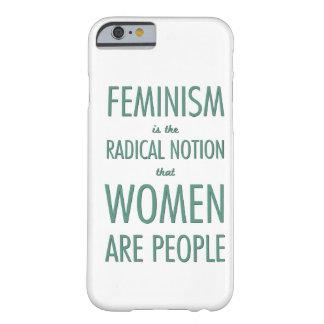 Feminismo: La noción radical que las mujeres son Funda De iPhone 6 Barely There