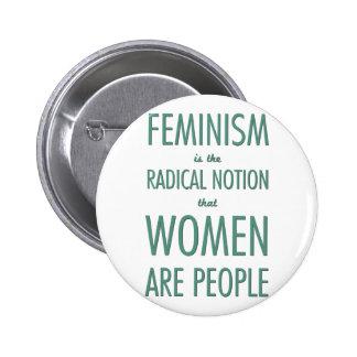 Feminismo: La noción radical que las mujeres son g Pin Redondo De 2 Pulgadas