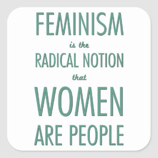 Feminismo: La noción radical que las mujeres son Pegatina Cuadrada