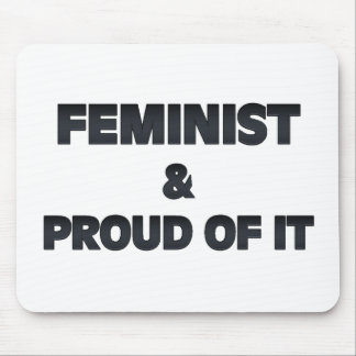 Feminist and Proud Mouse Pads