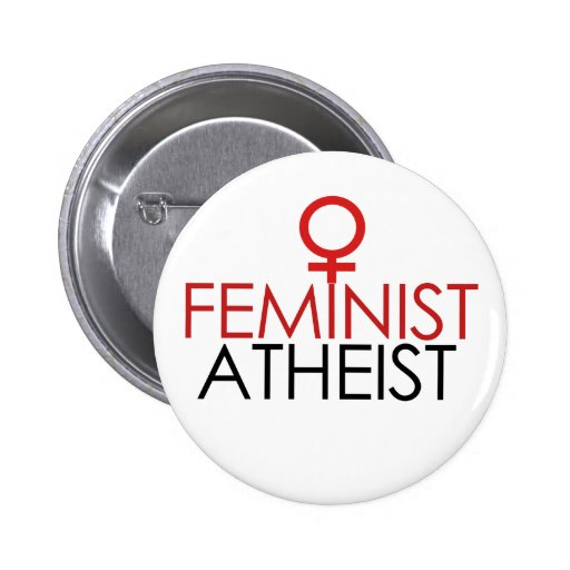 Feminist Atheist Pinback Buttons