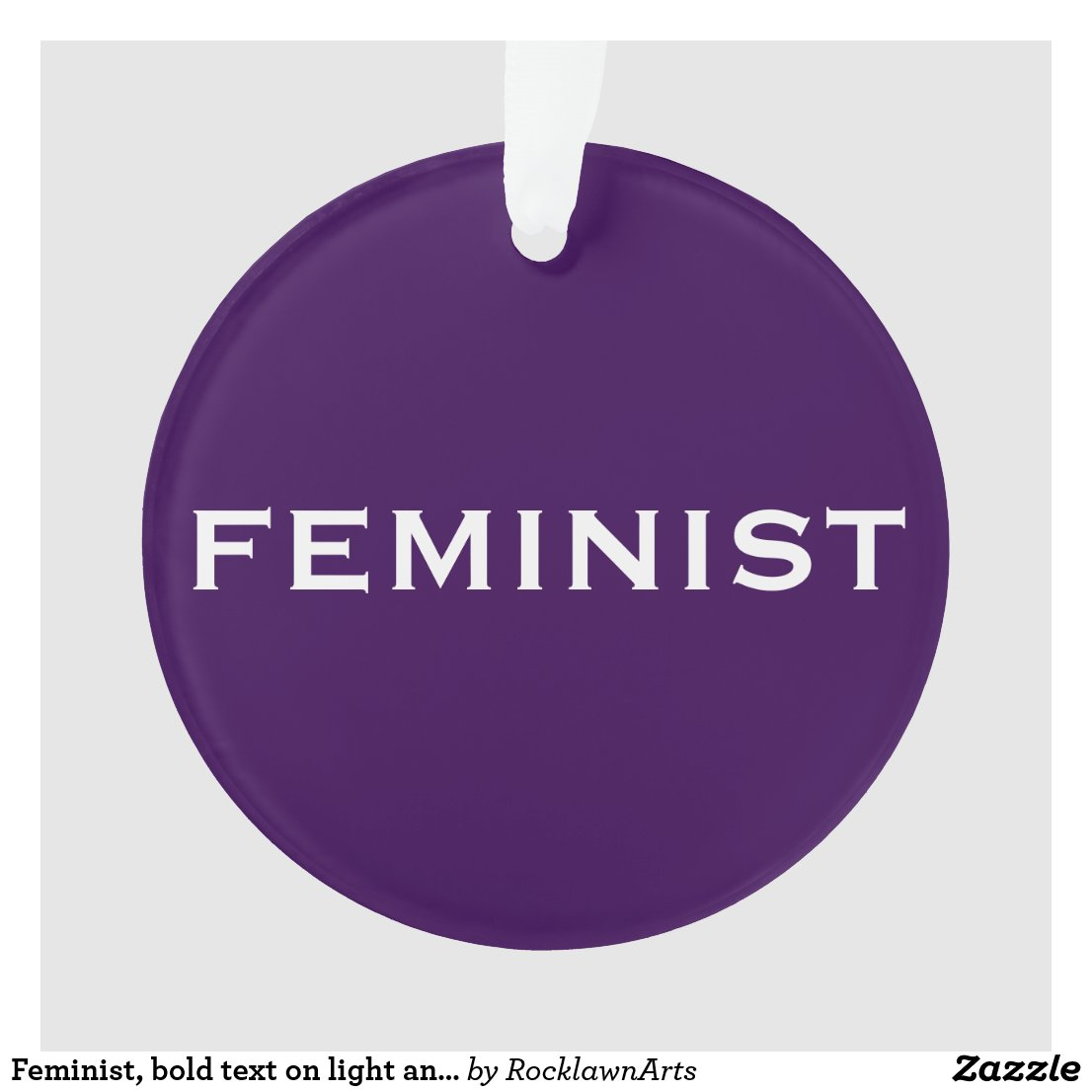 Feminist, bold text on light and dark purple ornament