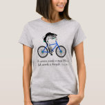 """Feminist Fish Riding a Bicycle (with quote) T-Shirt<br><div class=""""desc"""">Wear this tee with a graphic representation of the famous feminist quote by distinguished Australian educator Irina Dunn (often wrongly attributed to Gloria Steinem), """"A woman needs a man like a fish needs a bicycle.."""" The silly image of a fish awkwardly pedaling a bike is sure to drive this idea...</div>"""
