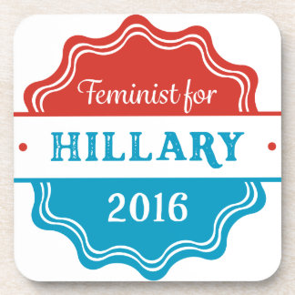 Feminist for Hillary 2016 Beverage Coaster