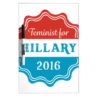 Feminist for Hillary 2016 Dry-Erase Board