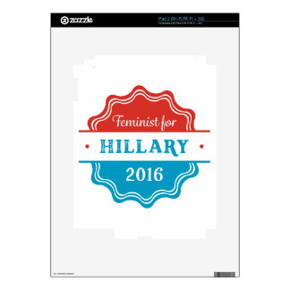 Feminist for Hillary 2016 iPad 2 Decals