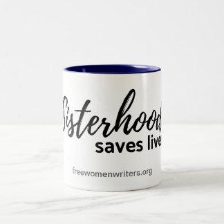 Feminist Mug- sisterhood saves lives Two-Tone Coffee Mug