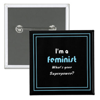 Feminist superpower slogan white on black button