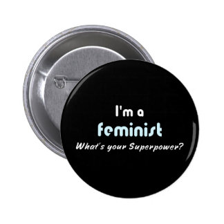 Feminist superpower slogan white on black pinback button